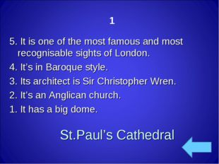 St.Paul's Cathedral 5. It is one of the most famous and most recognisable sig