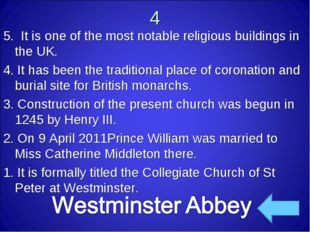 4 5. It is one of the most notable religious buildings in the UK. 4. It has