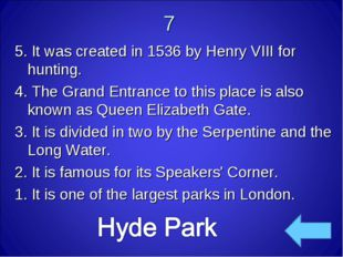 7 5. It was created in 1536 byHenry VIIIfor hunting. 4. The Grand Entrance