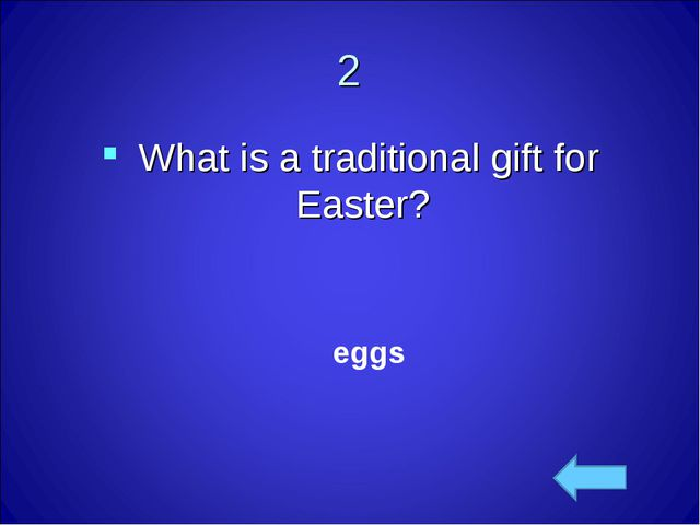 2 What is a traditional gift for Easter? eggs