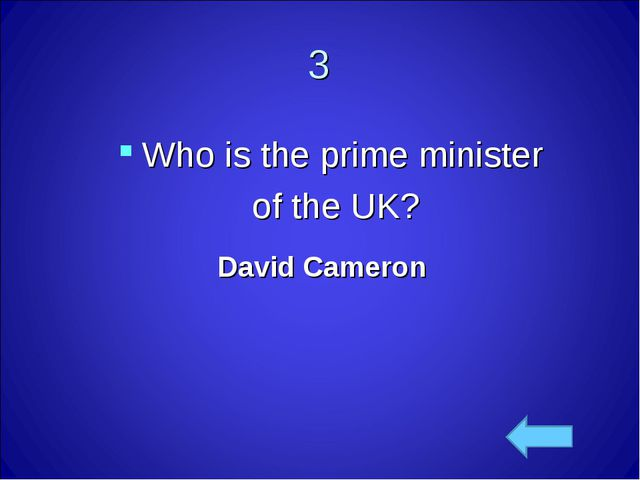 3 David Cameron Who is the prime minister of the UK?