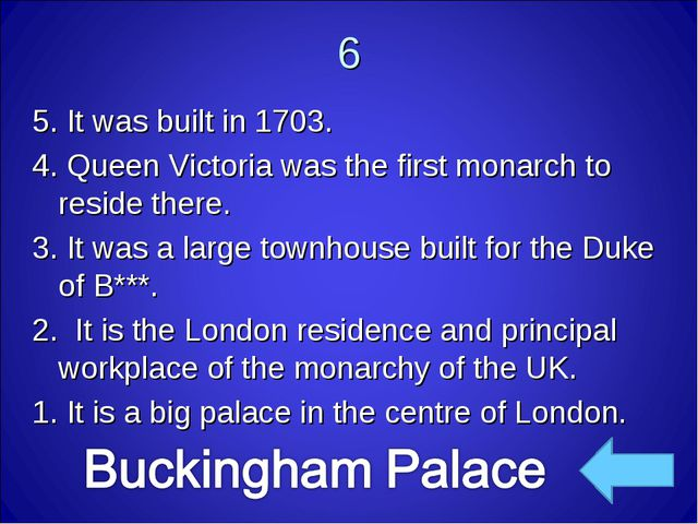 6 5. It was built in 1703. 4. Queen Victoria was the first monarch to reside...