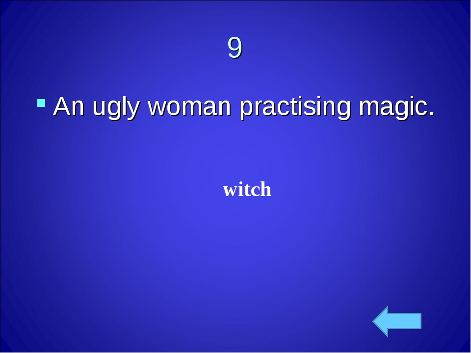 witch 9 An ugly woman practising magic.