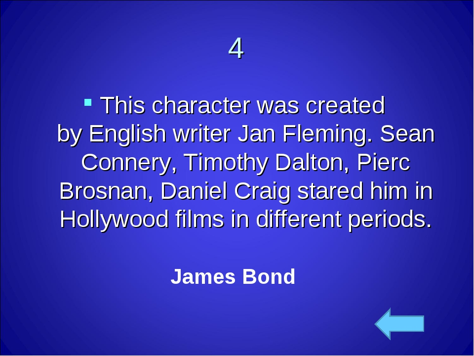 4 This character was created by English writer Jan Fleming. Sean Connery, Tim...
