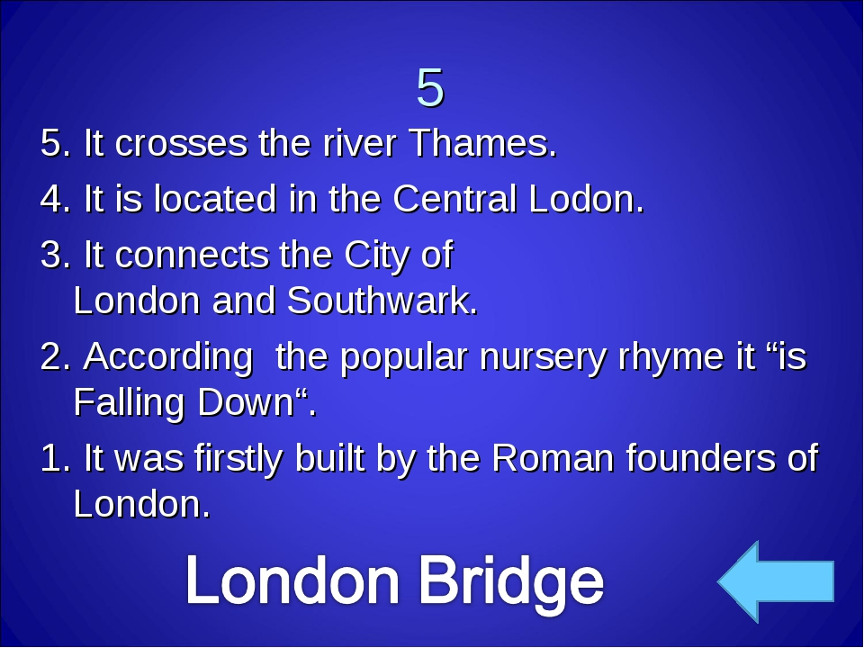 5 5. It crosses the river Thames. 4. It is located in the Central Lodon. 3. I...