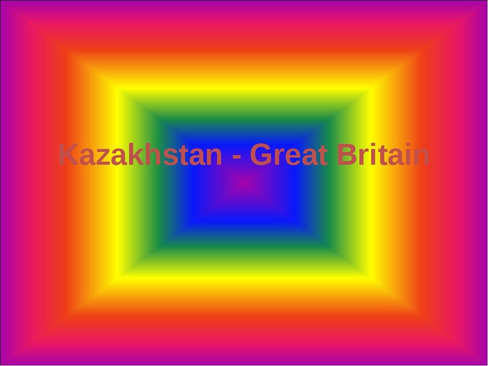 Kazakhstan - Great Britain