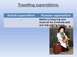 Travelling superstitions. British superstition Russian superstition - Before