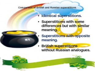 Comparison of British and Russian superstitions. Identical superstitions. Su