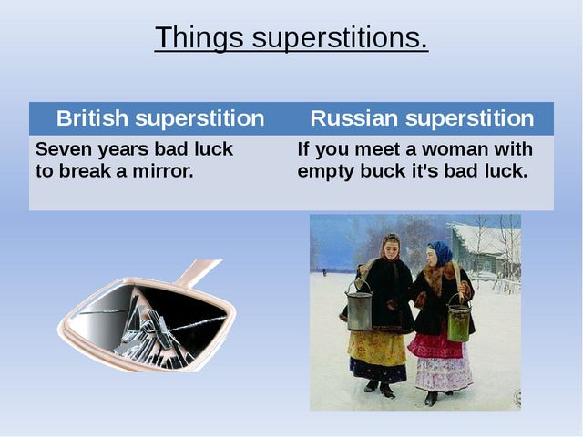 Things superstitions. British superstition Russian superstition Seven years b...