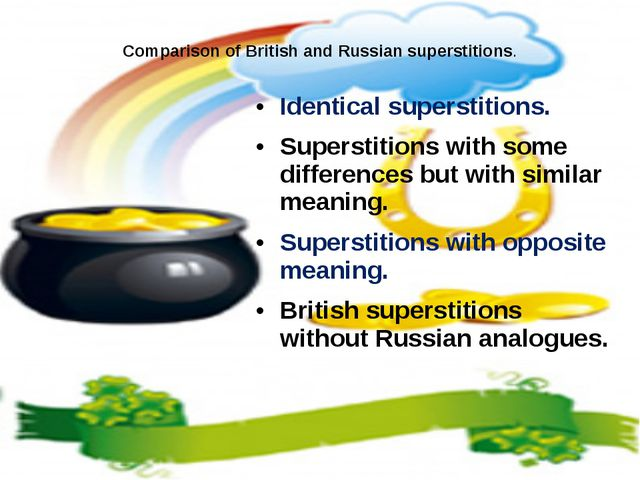 Comparison of British and Russian superstitions. Identical superstitions. Su...
