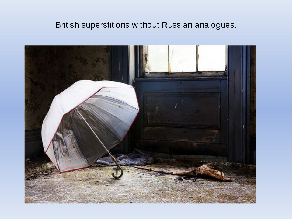 British superstitions without Russian analogues.