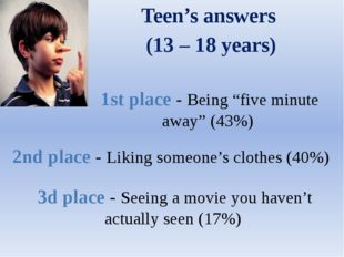 "Teen's answers (13 – 18 years) 1st place - Being ""five minute away"" (43%) 2nd"
