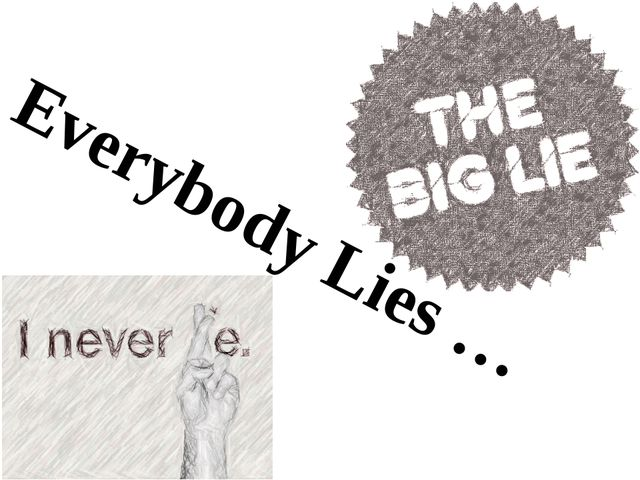 Everybody Lies …