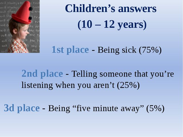 "Children's answers (10 – 12 years) 3d place - Being ""five minute away"" (5%) 2..."