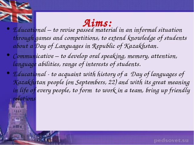 Aims: Educational – to revise passed material in an informal situation throug...