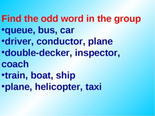 Find the odd word in the group queue, bus, car driver, conductor, plane doubl