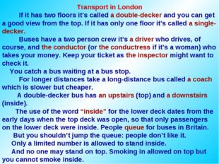 Transport in London If it has two floors it's called a double-decker and you