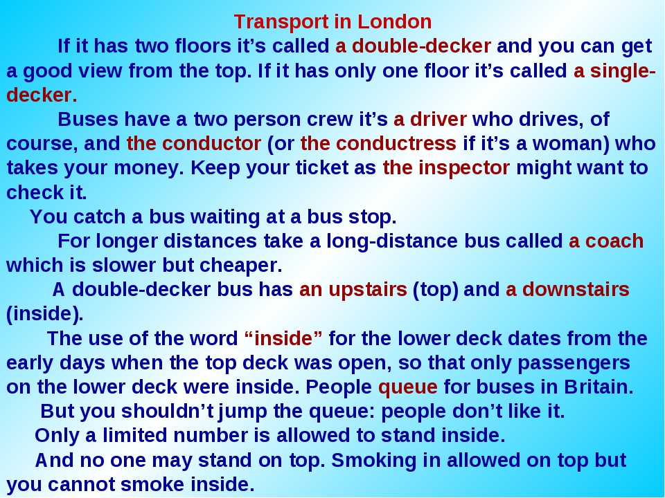 Transport in London If it has two floors it's called a double-decker and you...