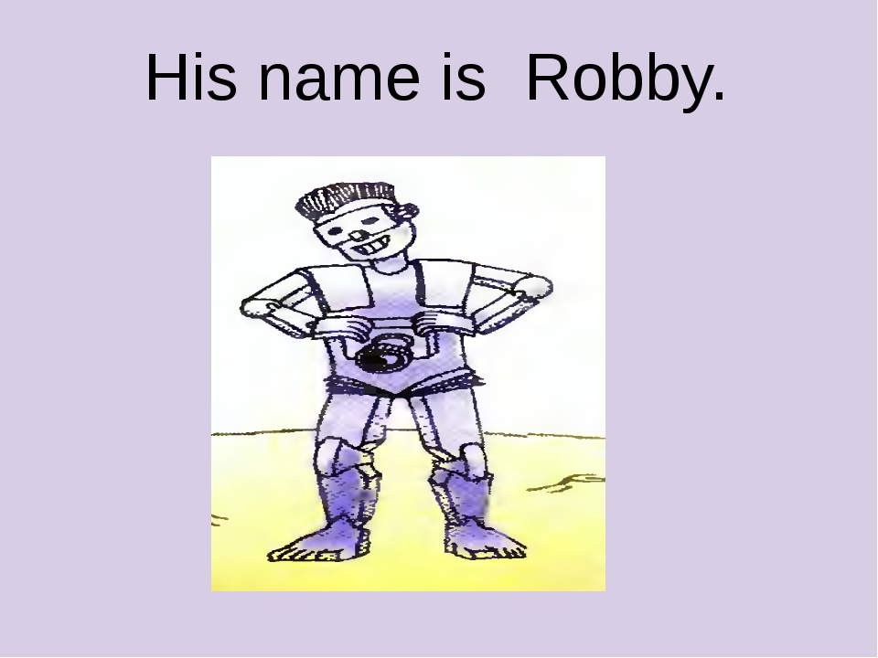 His name is Robby.