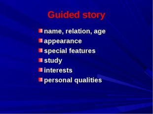 Guided story name, relation, age appearance special features study interests