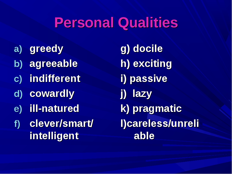 Personal Qualities greedy agreeable indifferent cowardly ill-natured clever/s...