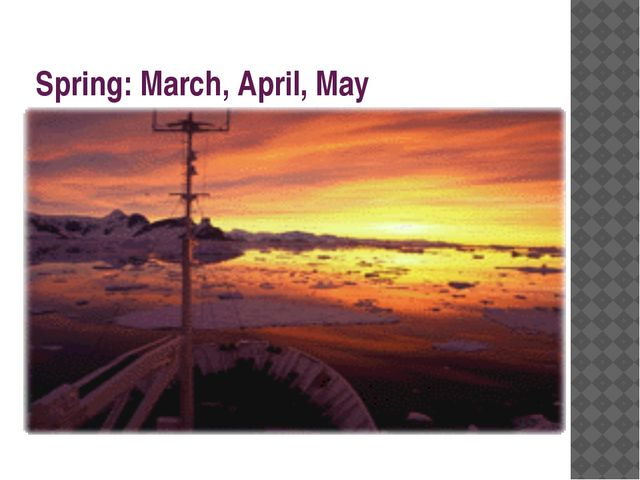 Spring: March, April, May