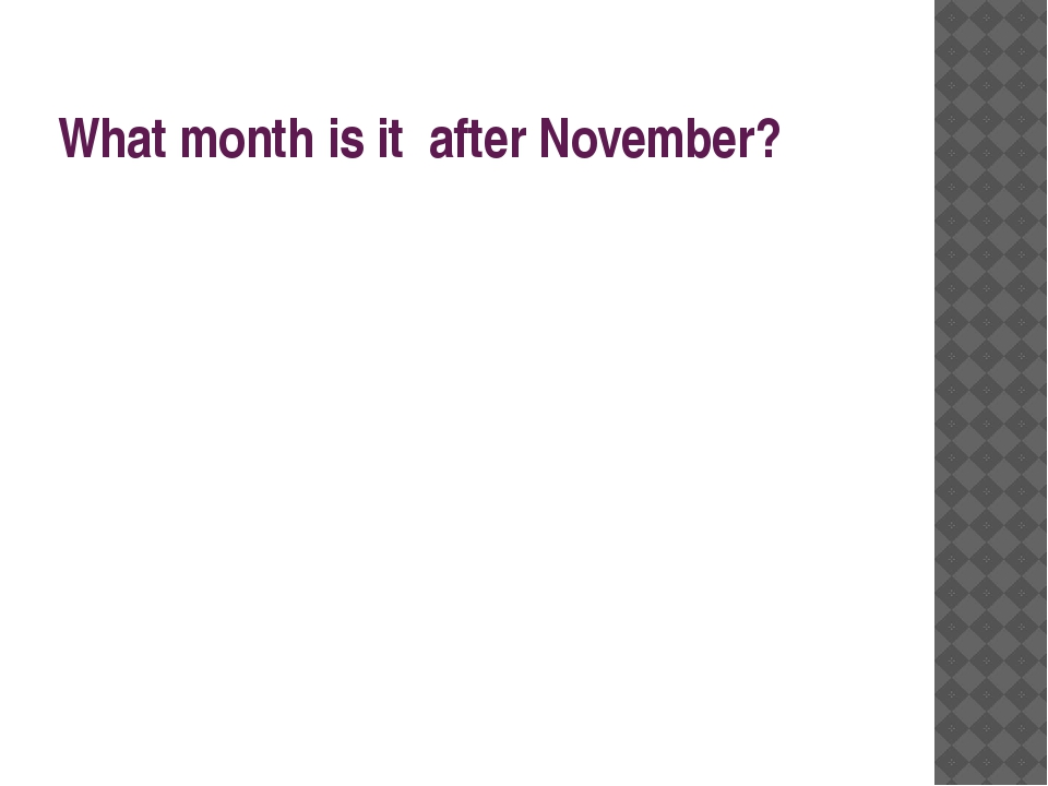 What month is it after November?