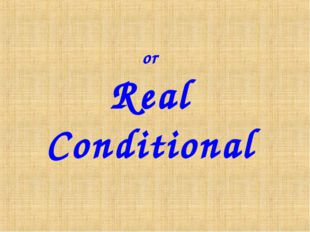 or Real Conditional