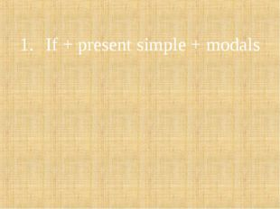 If + present simple + modals