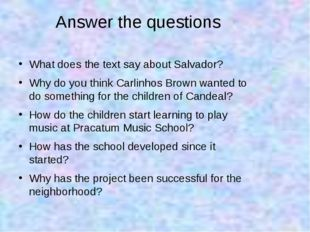 Answer the questions What does the text say about Salvador? Why do you think