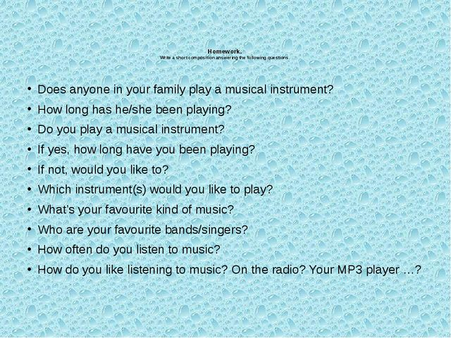 Homework. Write a short composition answering the following questions. Does a...