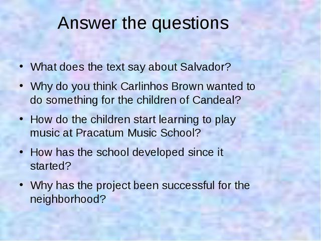 Answer the questions What does the text say about Salvador? Why do you think...