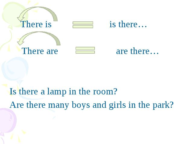 There is is there… There are are there… Is there a lamp in the room? Are the...