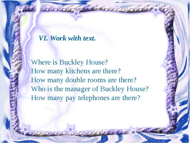 VI. Work with text. Where is Buckley House? How many kitchens are there? Ho...