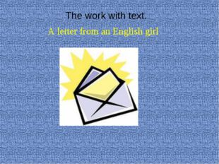 The work with text. A letter from an English girl