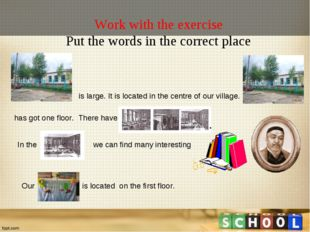 Work with the exercise Put the words in the correct place is large. It is loc