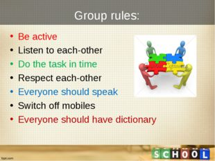 Group rules: Be active Listen to each-other Do the task in time Respect each-