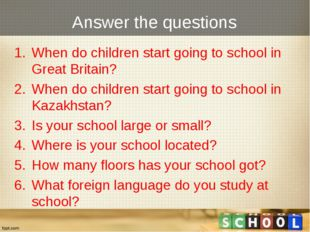 Answer the questions When do children start going to school in Great Britain?