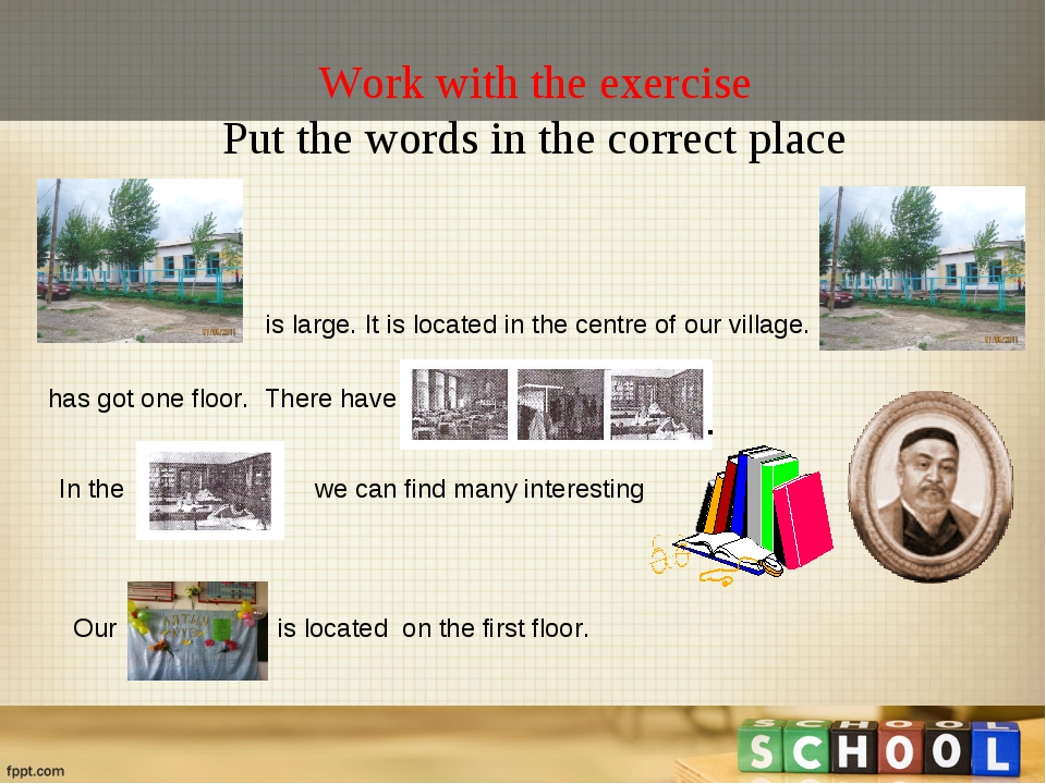 Work with the exercise Put the words in the correct place is large. It is loc...