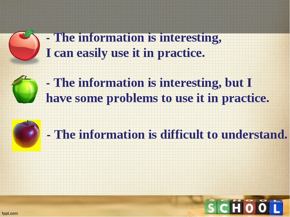 - The information is interesting, I can easily use it in practice. - The info...