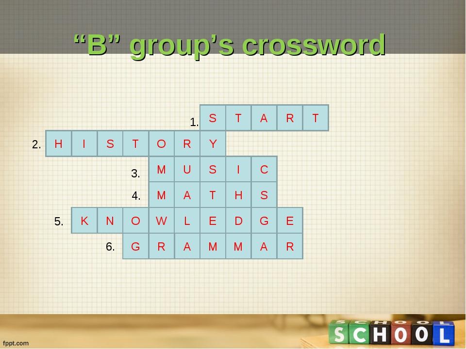 """B"" group's crossword S T Y R A R T O T I S I C M U S H L W S H T A M E E G D..."