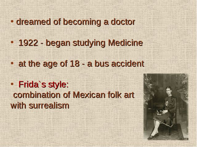 dreamed of becoming a doctor 1922 - began studying Medicine at the age of 18...