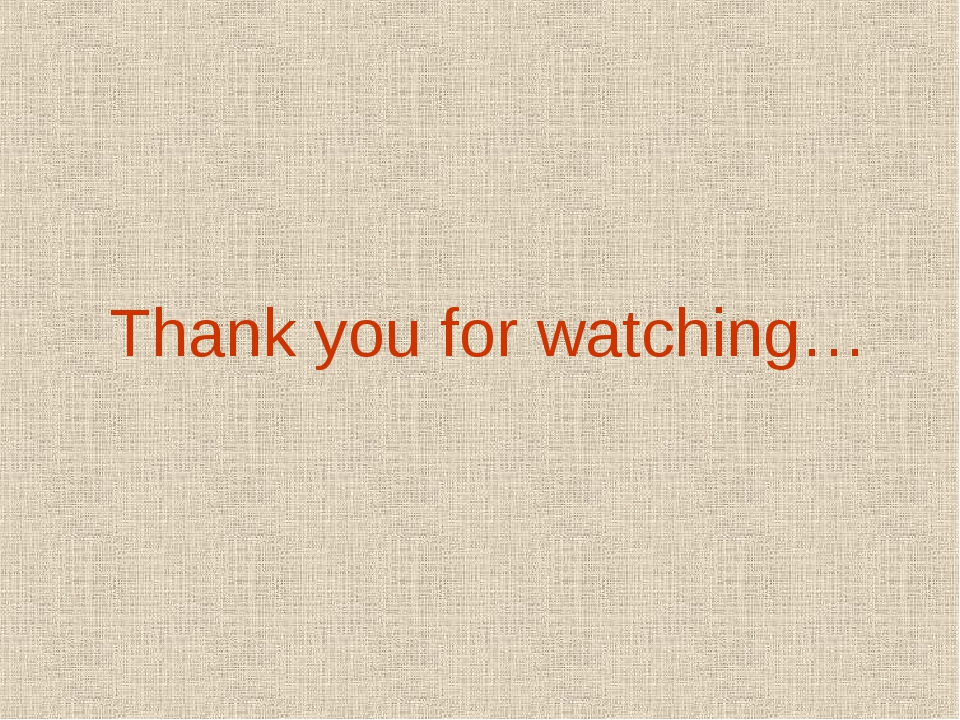 Thank you for watching…