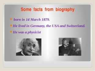 Some facts from biography born in 14 March 1879. He lived in Germany, the USA
