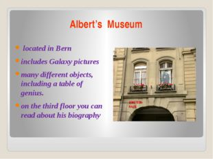 Albert's Museum located in Bern includes Galaxy pictures many different objec