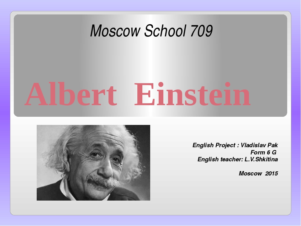 Moscow School 709 English Project : Vladislav Pak Form 6 G English teacher:...
