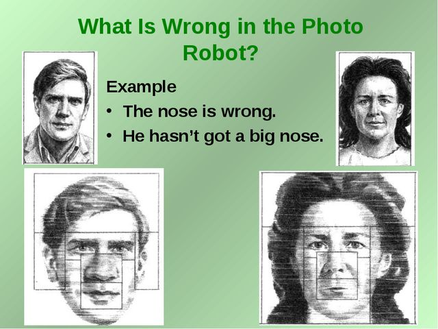 Example The nose is wrong. He hasn't got a big nose. What Is Wrong in the Pho...