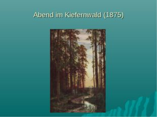 Abend im Kiefernwald (1875)