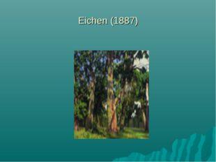Eichen (1887)