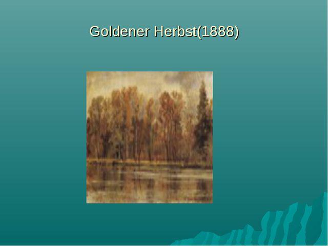 Goldener Herbst(1888)